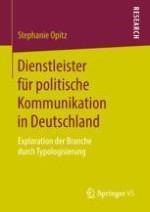 Fragestellung: Profil der Dienstleister für politische Kommunikation