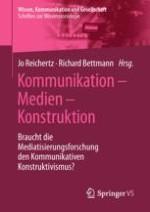 Braucht die Mediatisierungsforschung wirklich den Kommunikativen Konstruktivismus?