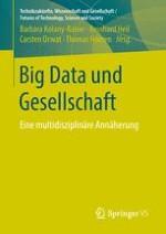 Ethische und anthropologische Aspekte der Anwendung von Big-Data-Technologien