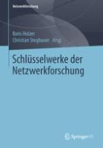 Einleitung: Wozu Schlüsselwerke der Netzwerkforschung ?