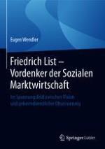 Was kann die heutigeWirtschaftswissenschaft von Friedrich List (1789–1846) lernen?