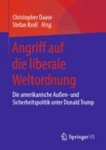 Donald Trump und die Krise der liberalen Weltordnung