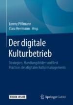 Kulturbetriebe im digitalen Wandel: Grundlagen einer digitalen Strategie