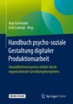 Einleitung: Psycho-soziale Gesundheit stärken in der digitalisierten Produktion– auf der Suche nach Gestaltungspotenzialen