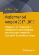 Medienwandel kompakt 2017–2019: Schlaglichter der Veränderung in Kommunikation, Medienwirtschaft, Medienpolitik und Medienrecht – Ausgewählte Netzveröffentlichungen