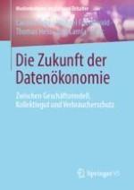 Einführung: Die Zukunft der Datenökonomie. Zwischen Geschäftsmodell, Kollektivgut und Verbraucherschutz