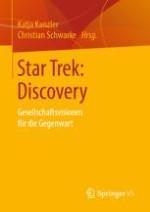 Star Trek und die neue Unübersichtlichkeit. Eine Einführung