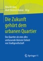 Einleitung: Die Zukunft gehört dem urbanen Quartier