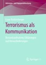 Die Relevanz kommunikationswissenschaftlich fundierter Terrorismusforschung