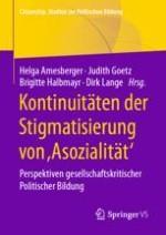 Kontinuitäten der Stigmatisierung von ,Asozialität'. EinführendePerspektiven im Kontext gesellschaftskritischer Politischer Bildung