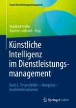 Künstliche Intelligenz im Dienstleistungsmanagement – Anwendungen, Einsatzbereiche und Herangehensweisen