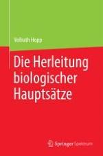 Wie können biologische Hauptsätze formuliert werden? [E. Biological Principles—How can These be Formulated?]