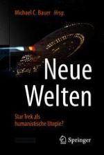 Star Trek – eine humanistische Utopie? Einleitung des Herausgebers