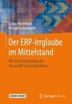 Der ERP-Irrglaube– warum sich das Thema ERP schnell erklären lässt, wir dennoch jahrelang darauf herumkauen