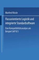 Flußorientierte Logistikkonzepte erfordern eine adäquate informationstechnologische Unterstützung