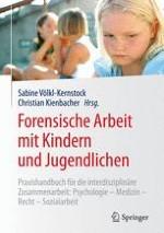 Forensische Arbeit mit Kindern und Jugendlichen – eine interdisziplinäre Tätigkeit