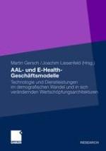 AAL-Geschäftsmodelle im Gesundheitswesen - Eine empirisch gestützte Typologie relevanter Grundtypen ökonomischer Aktivitäten zur Nutzung von Ambient Assisted Living in sich verändernden Wertschöpfungsketten