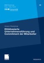 Ethikbasierte Unternehmensführung und Organisationales Commitment als zentrale Interessensgebiete für Wissenschaft und Praxis