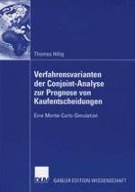 Entwicklung, Bedeutung und Anwendungsfelder von Verfahrensvarianten der Conjoint-Analyse zur Prognose von Kaufentscheidungen