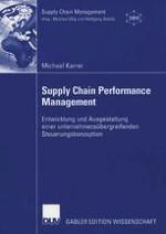 Einleitung — Performanceorientierte Steuerung als neue Herausforderung für das Supply Chain Management