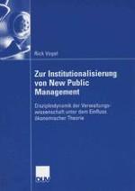 Einführung: Verwaltungsreform als ökonomisches Projekt — Verwaltungswissenschaft als ökonomische Theorie?