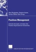 Positives Management — Ein Ansatz zur Neuausrichtung und Erweiterung bisheriger Managementforschung und -praxis