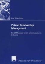 Patient Relationship Management als Herausforderung für die pharmazeutische Industrie