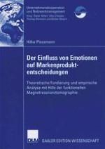 Der Einfluss von Emotionen auf die Markenproduktentscheidung als Herausforderung an die Kaufverhaltenstheorie
