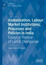 Introduction: Towards an Understanding of Informality and Precarity and of Some Institutional Developments and Challenges in Labour Markets and Industrial Relations in a Globalizing India