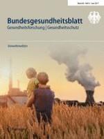 Bundesgesundheitsblatt - Gesundheitsforschung - Gesundheitsschutz 6/2017