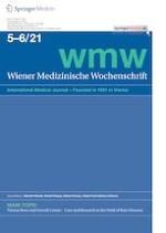 Wiener Medizinische Wochenschrift 5-6/2021