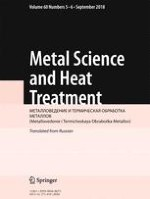 Metal Science and Heat Treatment 5-6/2018