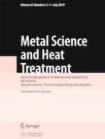 Metal Science and Heat Treatment 3-4/2019
