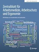 Zentralblatt für Arbeitsmedizin, Arbeitsschutz und Ergonomie 6/2020