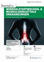 Journal für Mineralstoffwechsel & Muskuloskelettale Erkrankungen 4/2017