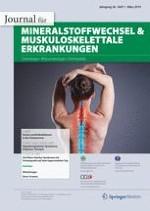 Journal für Mineralstoffwechsel & Muskuloskelettale Erkrankungen 1/2019