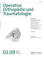 Operative Orthopädie und Traumatologie 2/2009