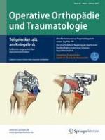 Operative Orthopädie und Traumatologie 1/2017