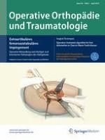 Operative Orthopädie und Traumatologie 2/2018