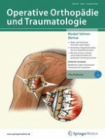 Operative Orthopädie und Traumatologie 6/2018
