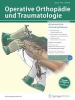 Operative Orthopädie und Traumatologie 2/2020