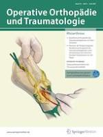Operative Orthopädie und Traumatologie 3/2021