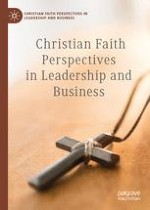 Christian Faith Perspectives in Leadership and Business