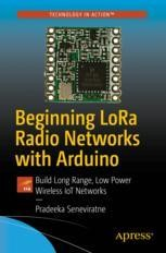 Beginning LoRa Radio Networks with Arduino | springerprofessional de