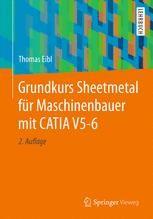 Grundkurs Sheetmetal für Maschinenbauer mit CATIA V5-6 ...