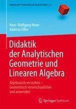Didaktik der Analytischen Geometrie und Linearen Algebra ...