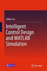 Intelligent Control Design and MATLAB Simulation
