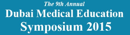9th Annual Dubai Medical Education Symposium 2015