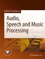 EURASIP Journal on Audio, Speech, and Music Processing - SpringerOpen