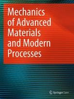 Mechanics of Advanced Materials and Modern Processes - SpringerOpen